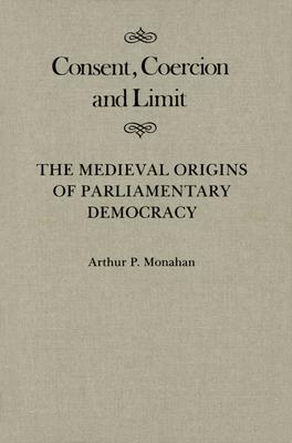 Consent, Coercion, and Limit - Monahan, Arthur P