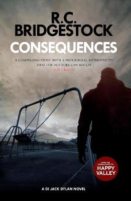 Consequences: A DI Jack Dylan Novel - Bridgestock, R. C.