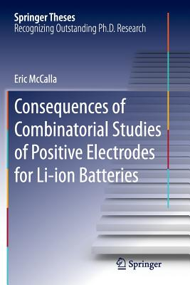 Consequences of Combinatorial Studies of Positive Electrodes for Li-Ion Batteries - McCalla, Eric