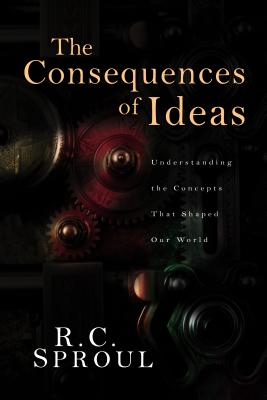 Consequences of Ideas - Sproul, R C