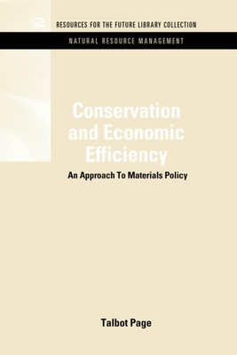 Conservation and Economic Efficiency: An Approach to Materials Policy - Page, Talbot