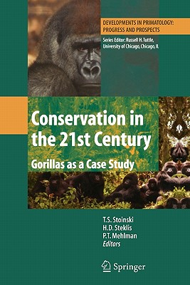 Conservation in the 21st Century: Gorillas as a Case Study - Stoinski, T S (Editor), and Steklis, H D (Editor), and Mehlman, P T (Editor)
