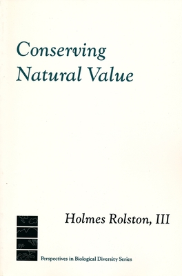 Conserving Natural Value - Rolston III, Holmes