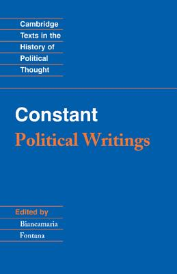 Constant: Political Writings - Constant, Benjamin