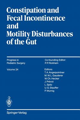 Constipation and Fecal Incontinence and Motility Disturbances of the Gut - Yokoyama, Jotaro (Editor), and Angerpointner, Thomas A (Editor)