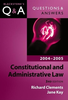 Constitutional and Administrative Law: 2004-2005 - Clements, Richard