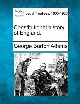 Constitutional History of England. - Adams, George Burton