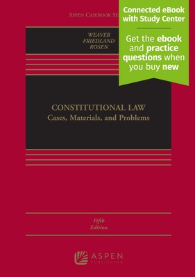 Constitutional Law: Cases, Materials, and Problems - Weaver, Russell L, and Friedland, Steven I, and Hancock, Catherine