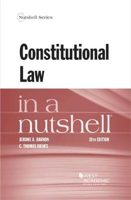 Constitutional Law in a Nutshell - Barron, Jerome A., and Dienes, C. Thomas