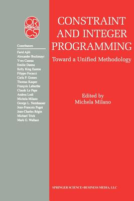 Constraint and Integer Programming: Toward a Unified Methodology - Milano, Michela (Editor)