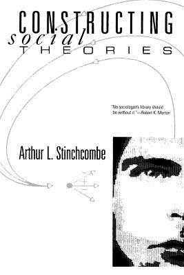 Constructing Social Theories - Stinchcombe, Arthur L