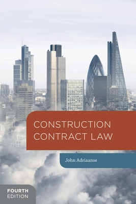 Construction Contract Law: The Essentials - Adriaanse, John