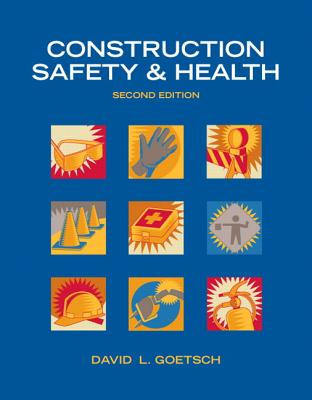 Construction Safety & Health - Goetsch, David