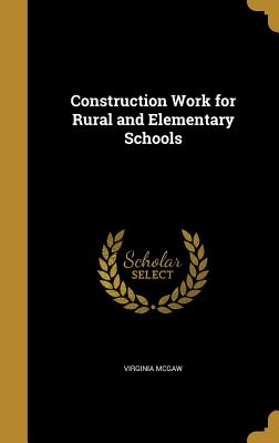 Construction Work for Rural and Elementary Schools - McGaw, Virginia