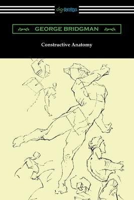 Constructive Anatomy - Bridgman, George