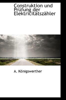 Construktion Und PR Fung Der Elektricit Tsz Hler - Knigswerther, A