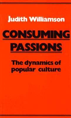 Consuming Passions - Williamson, Judith