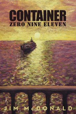 Container Zero Nine Eleven - McDonald, Jim A, and Kass, Norma (Editor)