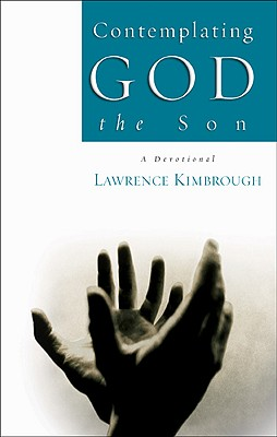 Contemplating God the Son - Kimbrough, Lawrence