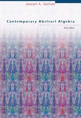 Contemporary Abstract Algebra - Gallian, Joseph A