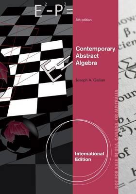 Contemporary Abstract Algebra - Gallian, Joseph A.