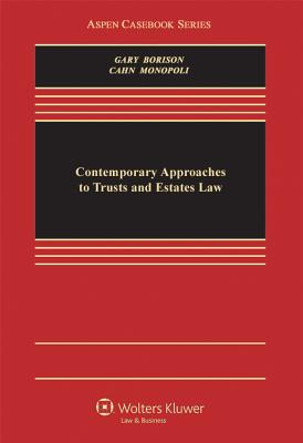 Contemporary Approaches to Trusts and Estates Law - Cahn, Naomi R, and Gary, Susan N, and Borison, Jerome