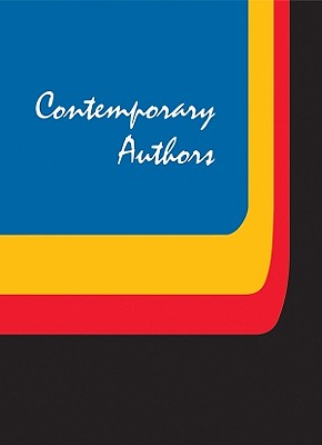 Contemporary Authors: A Bio-Bibliographical Guide to Curent Writers in Fiction, General Nonfiction, Poetry, Journalism, Drama, Motion Pictures, Television, and Other Fields - Thomson Gale (Creator)