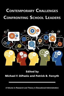 Contemporary Challenges Confronting School Leaders - DiPaola, Michael (Editor), and Forsyth, Patrick B. (Editor)