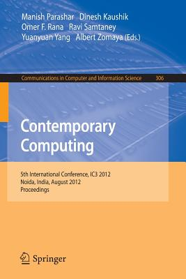 Contemporary Computing - Parashar, Manish (Editor), and Kaushik, Dinesh (Editor), and Rana, Omer F. (Editor)