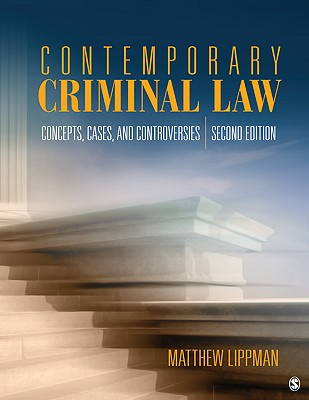 Contemporary Criminal Law: Concepts, Cases, and Controversies - Lippman, Matthew Ross (Editor)