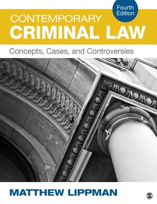 Contemporary Criminal Law: Concepts, Cases, and Controversies - Lippman, Matthew