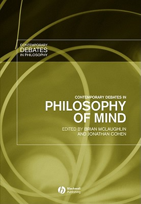 Contemporary Debates in Philosophy of Mind - McLaughlin, Brian P (Editor), and Cohen, Jonathan (Editor)