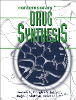 Contemporary Drug Synthesis - Li, Jie Jack