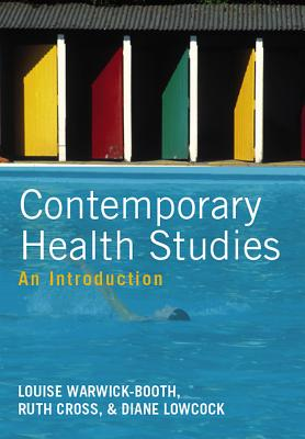 Contemporary Health Studies: An Introduction - Warwick-Booth, Louise, and Cross, Ruth, and Lowcock, Diane
