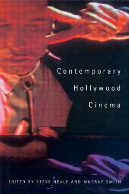 Contemporary Hollywood Cinema - Neale, Steve (Editor), and Smith, Murray (Editor)