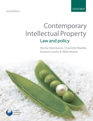 Contemporary Intellectual Property: Law and Policy - MacQueen, Hector, and Waelde, Charlotte, and Laurie, Graeme