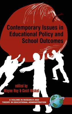 Contemporary Issues in Educational Policy and School Outcomes (Hc) - Hoy, Wayne K (Editor), and Miskel, Cecil (Editor)