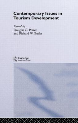 Contemporary Issues in Tourism Development - Pearce, Douglas G. (Editor), and Butler, Richard W. (Editor)