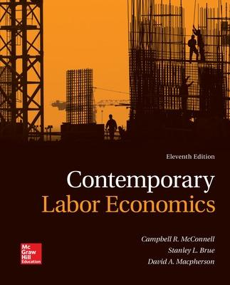 Contemporary Labor Economics - McConnell, Campbell R, and Brue, Stanley L, and MacPherson, David