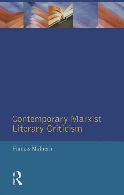 Contemporary Marxist Literary Criticism - Mulhern, Francis