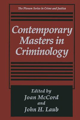 Contemporary Masters in Criminology - McCord, Joan (Editor), and Laub, John H (Editor)