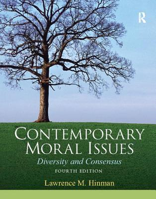 Contemporary Moral Issues: Diversity and Consensus - Hinman, Lawrence M.