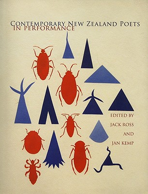 Contemporary New Zealand Poets in Performance - Ross, Jack (Editor), and Kemp, Jan (Editor)
