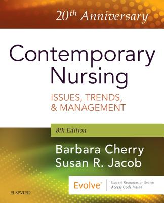Contemporary Nursing: Issues, Trends, & Management - Cherry, Barbara, Dnsc, MBA, RN, and Jacob, Susan R, PhD, Msn, RN