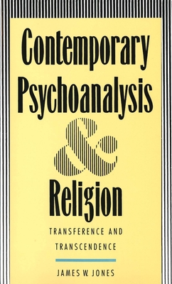Contemporary Psychoanalysis and Religion: Transference and Transcendence - Jones, James W, Ph.D., Psy.D.