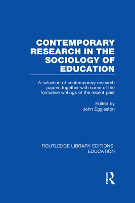 Contemporary Research in the Sociology of Education - Eggleston, John (Editor)