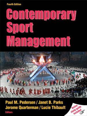 Contemporary Sport Management with Web Study Guide-4th Edition - Pedersen, Paul, and Parks, Janet, Dr., and Quarterman, Jerome