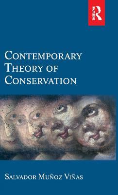 Contemporary Theory of Conservation - Munoz-Vinas, Salvador