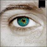 "Contemporary Works for Strings ""Strings A-Stray"""