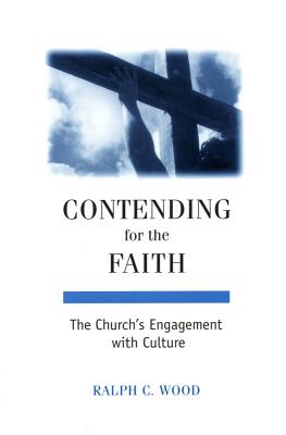Contending for the Faith: The Church's Engagement with Culture -